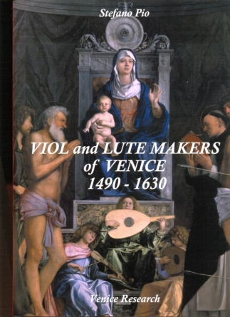 Stefano Pio: Viol and Lute makers of Venice 1490-1630